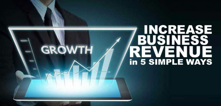 5 Ways to Cut Costs and Increase Business Revenue