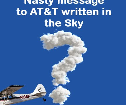 "Nasty ""Over Paying"" Message to AT&T Written in the Sky?"