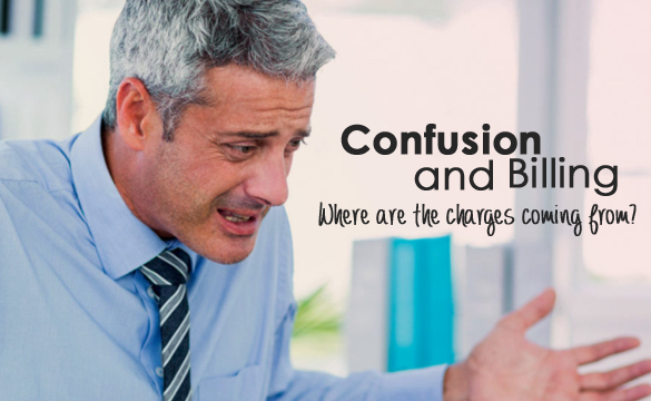 Confusion and Billing – they seem to go hand in hand.