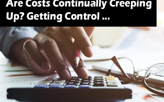 Increasing Costs due to Cost Creep and Lack of Proper Vendor Management